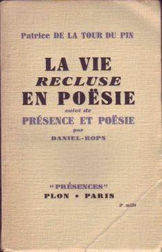 La Vie Recluse En Poésie Suivi De Présence Et Poésie Par Daniel-Rops - Patrice de la Tour du Pin