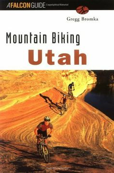 Mountain Biking Utah (rev) by Gregg Bromka. $19.35. Publisher: FalconGuides; 2nd edition (May 1, 1999). Author: Gregg Bromka. Publication: May 1, 1999. Series - State Mountain Biking Series