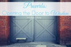 Proverbs: Opening the Door To Wisdom - Worshipful Living