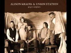 ▶ Alison Krauss  Union Station - On The Outside Looking In - YouTube