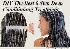 How to Give Yourself the Best 6 Step Deep Conditioning Treatment. DIY Hair Treatments. Hair Tips.