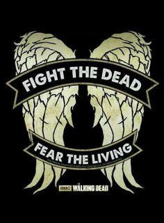 Fight the dead fear the living #TWD
