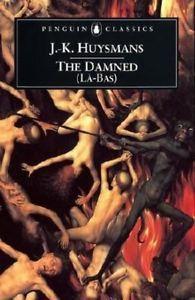 The Damned by Joris-Karl Huysmans.