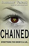Free Kindle Book -   Chained: Everything you know is a lie... (Cage of Lies Book 1)