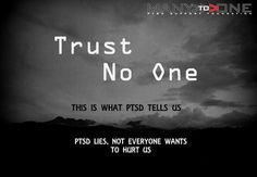 Learning to trust with C-PTSD is hard.