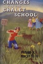Changes for the Chalet School by Elinor M. Brent-Dyer