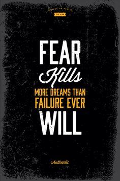 EVOLVE or PERISH Tip #39: Fear Kills more Dreams than Failure Ever Will. #graphicdesign #graphicdesignadvise