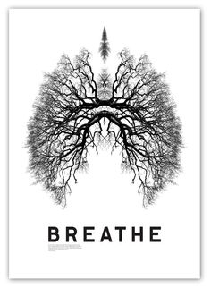 BREATHE TREES; tattoo maybe? Perfect for  under my breathe tattoo that I have now.