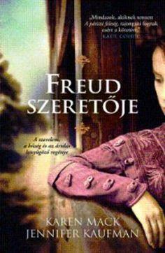 Freud szeretője · Karen Mack – Jennifer Kaufman · Könyv · Moly