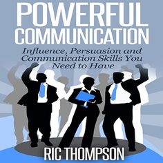 Whether you are a business owner, leader, or just about anything else, communication is critical. If your communication abilities are limited, though, your potential for success will also be limited.   In Powerful Communication: Influence, Persuasion, and Communication Skills You Need to Have number-one best-selling Author Ric Thompson shares proven steps and strategies for how to improve your communication skills and how to use those skills to achieve your goals and live your dreams.