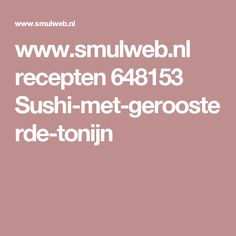 www.smulweb.nl recepten 648153 Sushi-met-geroosterde-tonijn