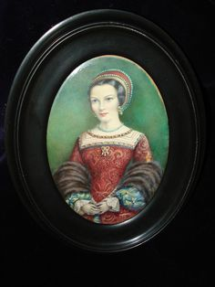 Miniature French painting of Queen Anne Boleyn. I like this because it shows more of how she looked.