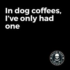 Dogs coffee 1☕☕☕☕☕☕☕=☕