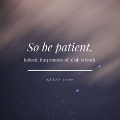 """""""So be patient. Indeed, the promise of Allah is truth."""" - Quran 30:60 Eid Al Fitr, Cooperative Education, Disney Travel Agents, Travel Jobs, Body Waxing, Law Of Attraction Affirmations, Subconscious Mind, Way Of Life, Self Development"""