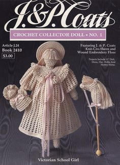 Victorian School Girl Collector Doll, South Maid J P Coats Crochet Doll & Hobby Horse Pattern Booklet 2410