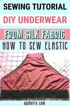 Learn how to sew DIY underwear from natural silk fabric or organic cotton knits with this step-by-step video sewing tutorial. This sewing project is q Sewing Hems, Sewing Elastic, Sewing Clothes, Diy Clothes, Serger Sewing, Bags Sewing, Easy Sewing Projects, Sewing Projects For Beginners, Sewing Tutorials