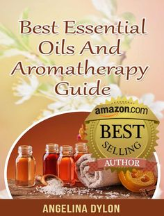 Free on the Kindle Today: Best Essential Oils and Aromatherapy Guide: Inexpensive, Fragrant, and Natural