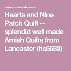 Hearts and Nine Patch Quilt -- splendid well made Amish Quilts from Lancaster (hs6683)