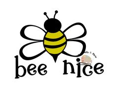 Bee Nice svg CUT FILE Be Nice svg Bumblebee svg cut file Be the Nice Kid svg file for school wall decal tshirt kindness theme Be nice theme by DDbyArtsyWalls on Etsy Bee Rocks, Bee Quotes, Wood Plank Art, Kids Bulletin Boards, Buzz Bee, Free Adult Coloring, Decorated Flower Pots, Bee Creative, Bee Party
