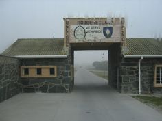 The entrance to Robben Island, Mandella's home for decades...