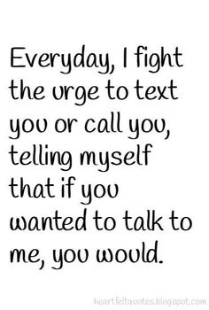 I Just Want To Talk To You Wordsquotes Love Quotes Quotes