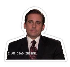 Dead Inside - Michael Scott Sticker