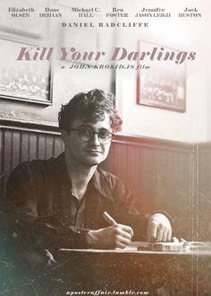 Kill Your Darlings (2013)  Director: John Krokidas  Daniel Radcliffe, Dane DeHaan, Michael C. Hall, Ben Foster, Elizabeth Olsen, Jack Huston  aposteraffair.tumblr.com