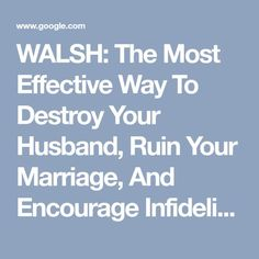 WALSH: The Most Effective Way To Destroy Your Husband, Ruin Your Marriage, And Encourage Infidelity | Daily Wire
