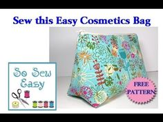 Sew an easy cosmetics bag.  Full video tutorial and a free sewing pattern.  Perfect for beginners.