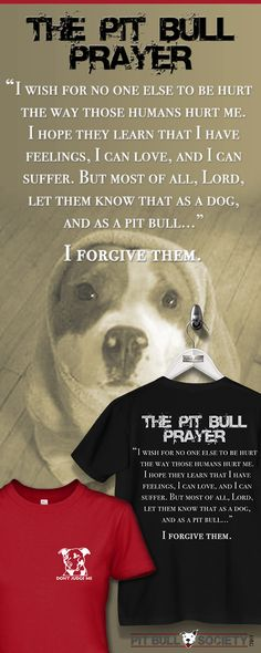 """Limited Edition """"Pit Bull Prayer"""" T-Shirt. This is a MUST HAVE for Pit Bull Owners. Get it here: http://Euphorictees.com/help-a-pitbull"""