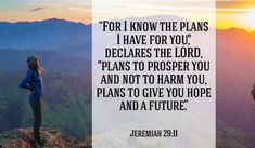 Take heart! You have a future with God! - Jeremiah 29:11