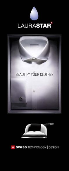 Laurastar ad. Beautify your #clothes. #swissmade