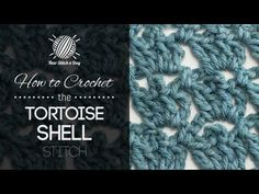 ▶ How to Crochet The Tortoise Shell Stitch - YouTube