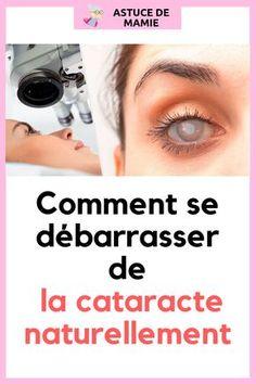 Traitement naturel et prévention de la cataracte #yeux #cataracte #santé #remede #naturel