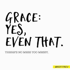 Who needs to hear the message of grace again?  Oh, we all know it--in the way that we know the alphabet.  It's memorized in our head...but in our heart we often forget the truth. . Grace covers all.  Yes, even that.  That huge thing.  That hidden thing.