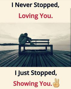 Really dear I never stopped loving you Love Hurts Quotes, Hurt Quotes, True Love Quotes, Girly Quotes, Romantic Quotes, True Feelings Quotes, Reality Quotes, Mood Quotes, Attitude Quotes