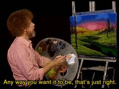 On a day when you need to remember the good in the world....Bob Ross can make you smile :)