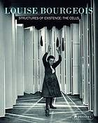 Louise Bourgeois : structures of existence: the Cells