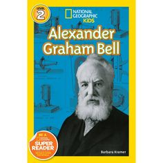 National Geographic Readers (ages 5-8) Alexander Graham Bell