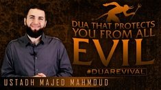 Dua That Protects You From All Evil ᴴᴰ ┇ #DuaRevival ┇ by Ustadh Majed M...