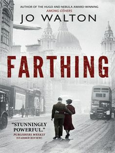 """Book 1 in Jo Walton's Alternate Universe trio. What if America had never entered WWII ad Britain negotiated peace with Hitler and Mussolini instead? Find out what Britain and Europe might look like from the perspective of an unlikely upper class heroine and a police detective investigating her husband for murder. The book is easy to read, suspenseful and sometimes really fun as it juxtaposes almost real history with the """"could have been."""""""