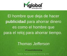 El hombre que deja de hacer publicidad para ahorrar dinero es como el hombre que para el reloj para ahorrar tiempo. Thomas Jefferson #FrasesDeMarketing #MarketingRazonable #MarketingQuotes