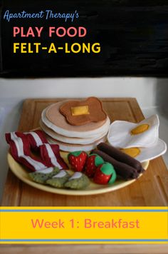 Hello again and welcome to Apartment Therapy's Play Food Felt-a-Long