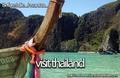 Before I die, I want to...Visit Thailand