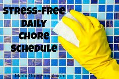 How to create a stress-free daily chore schedule that will keep your home clean and comfortable!