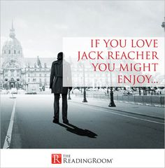 If You Love Jack Reacher You Might Enjoy...