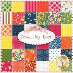 Best. Day. Ever!  By April Rosenthal For Moda Fabrics - Charm Pack and 7 FQ bundle! From Shabby Fabrics at www.sassyquilter.com for Sassy Saturdays.