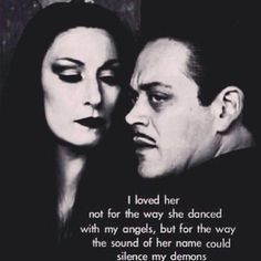 """found this on FB -- """"I loved her not for the way she danced with my angel, but for the way the sound of her name could silence my demons."""""""