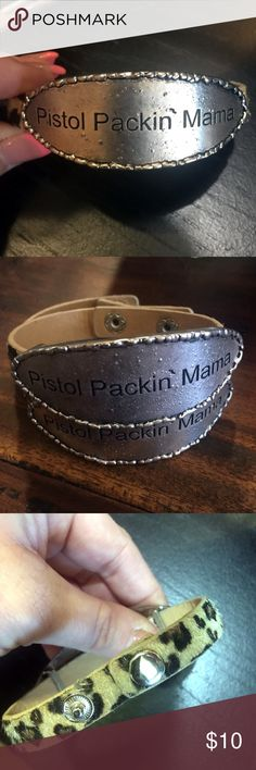 """•Pistol Packin MaMa Bracelet• Super cute bracelet that is leopard with Pistol packin Mama on it. Perfect for a night on the town.  It is 8"""" with snaps at 7 & 8"""" . Jewelry Bracelets"""