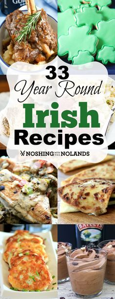33 Year Round Irish Recipes from Noshing With The Nolands has a variety of delectable dishes for you to choose from for St. Patrick's Day or any day!: